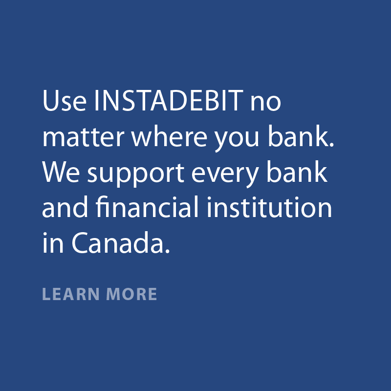 Use INSTADEBIT no matter where you bank